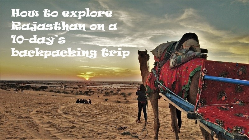 How to explore Rajasthan on a 10-day's backpacking trip photo